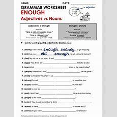 English Grammar Enough (adjectives Vs Nouns) Wwwallthingsgrammarcomtooandenoughhtml