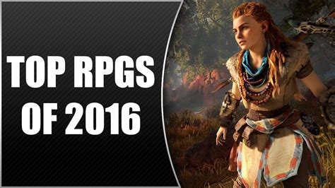 Top 20 BEST RPGS of 2016 And 2015 [PS4, Xbox One, PC