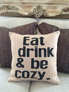 Burlap pillow Eat Drink & be Cozy home decor by
