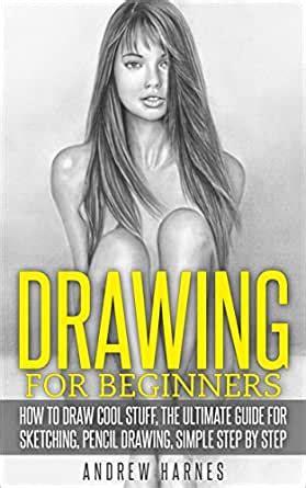 drawing drawing  beginners  ultimate guide