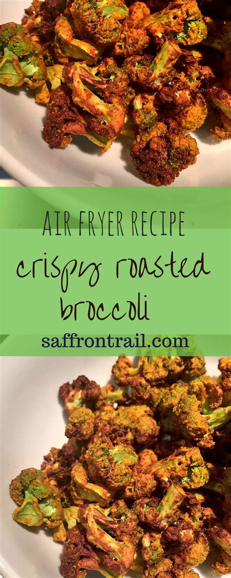fryer broccoli air recipes roasted crispy healthy recipe easy airfryer saffrontrail snacks zero oil snack vegetarian meals calories vegetables fast