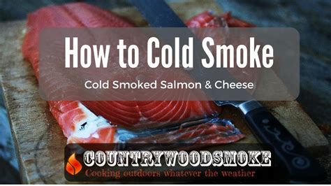 How To Cold Smoke  Cold Smoking Salmon And Cheese Youtube