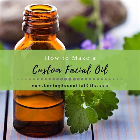 custom facial oil  essential oils