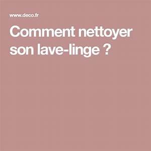 Nettoyer Son Lave Linge : comment nettoyer son lave linge m6 entretien ~ Farleysfitness.com Idées de Décoration