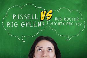 Doctor Cunningham  Big Green Bissell Vs Rug Doctor