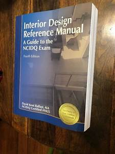 Interior Design Reference Manual   A Guide To The Ncidq