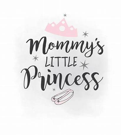 Princess Svg Clipart Mommy Mommys Quote