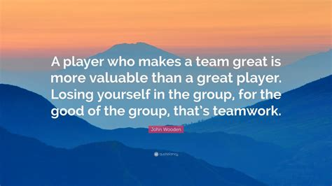 john wooden quote  player    team great