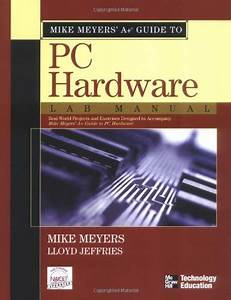 Pc Repair Ser   Mike Meyers U0026 39  A  Guide To Pc Hardware By
