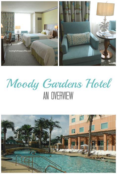 moody gardens hotel moody gardens hotel an overview my big happy