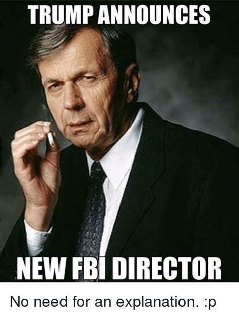 Director Meme - trump announces new fbi director fbi meme on me me