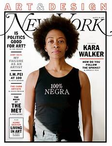 On the Cover of NY Mag: Kara Walker's Planning Her Next ...