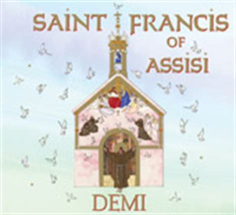francis of assisi isbn 978 1 937786 04 5 by demi on wisdomtalespress
