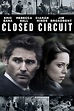 Closed Circuit (2013) - Rotten Tomatoes