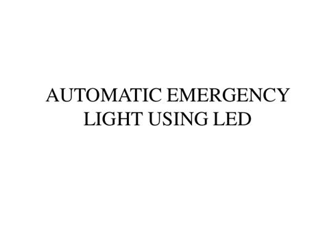 automatic emergency light using led ppt