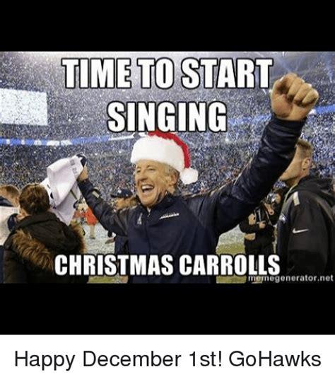 Christmas Meme Generator - time to start singing christmas carroll meme generator net happy december 1st gohawks