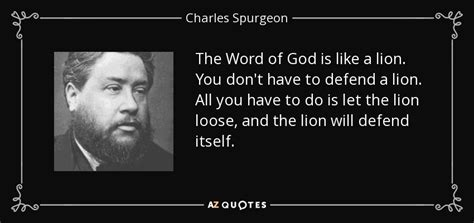your word is a l charles spurgeon quote the word of god is like a lion