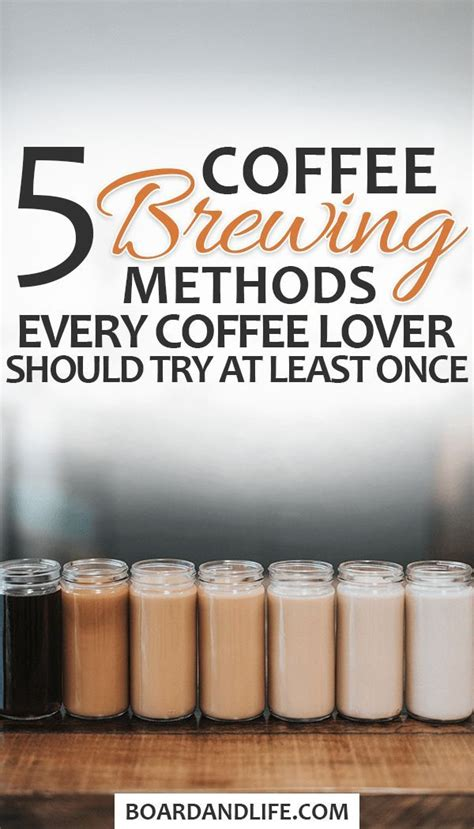 There are so many ways to brew coffee! 5 Coffee Brewing Methods That Every Coffee Lover Should Try | Coffee brewing methods, Different ...