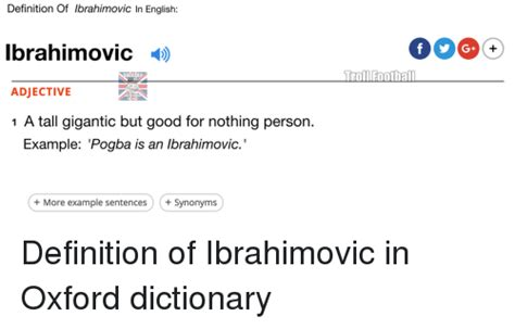 Meme Dictionary Definition - definition of ibrahimovic in english ibrahimovic occeram adjective 1 a tall gigantic but good