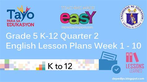 Grade 5 K-12 2nd Quarter English Lesson Plan Week 1-10