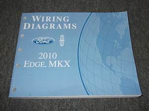 2010 Ford Edge Lincoln Mkx Electrical Wiring Diagrams
