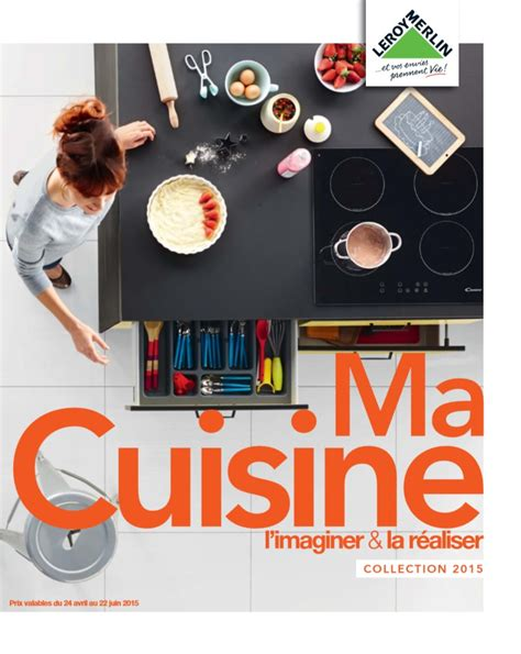 cuisine leroy merlin catalogue catalogue leroy merlin ma cuisine collection 2015