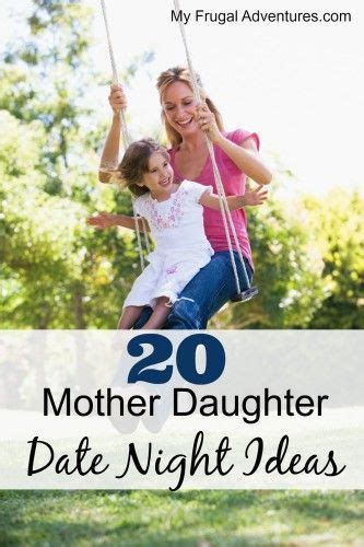 25 best ideas about mother daughter dates on pinterest daughters day date daddy daughter