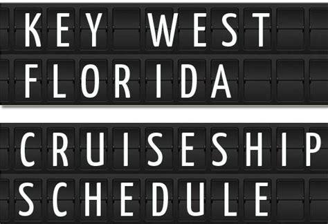 Key West Florida Cruise Ship Schedule 2018 | Crew Center