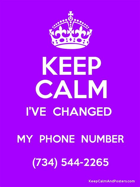 and carry phone number keep calm i ve changed my phone number 734 544 2265 poster