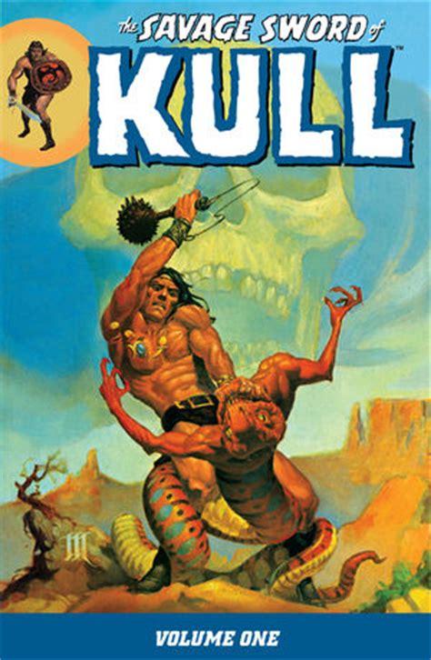 the savage sword of kull volume 1 the savage sword of kull volume 1 profile