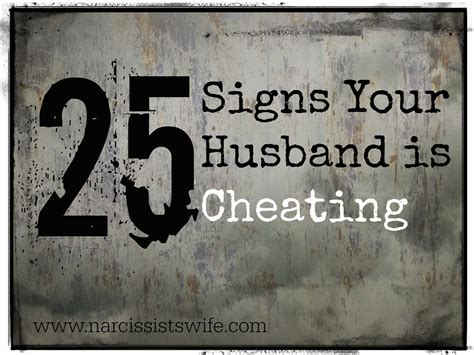 signs your spouse is 25 signs your husband is cheating the narcissists wife