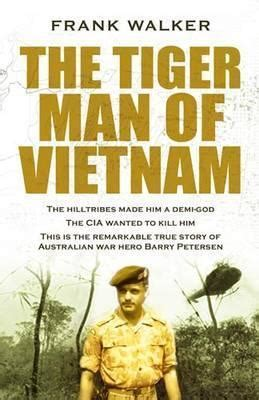 tiger man  vietnam  frank walker