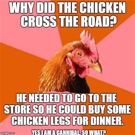 Rooster Jokes Meme - chicken legs meme www pixshark com images galleries with a bite