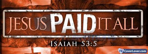 jesus paid   isaiah   religion christian facebook