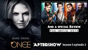 PAN MOVIE REVIEW & ONCE UPON A TIME SEASON 5 EPISODE 2 THE ...