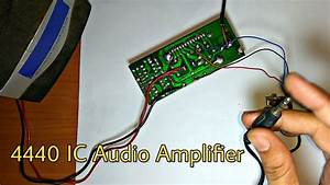 How To Make Audio Amplifier 4440 Ic