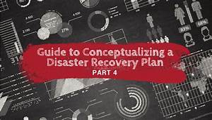 Guide To Conceptualizing A Disaster Recovery Plan