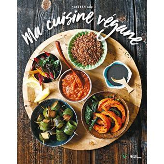 fnac livres cuisine ma cuisine végane broché surdham gob achat livre achat prix fnac