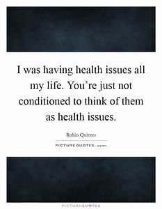 Health Issues Q... Medical Issues Quotes