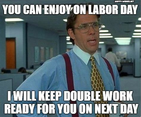 Labor Day Memes - best labor day memes happy wishes