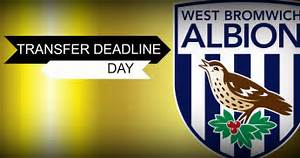 Ins & Outs: What West Brom fans can expect as deadline day ...