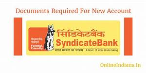documents required for opening account in syndicatebank With documents you need to open a bank account