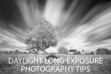 daylight l for photography daylight long exposure photography tips discover digital