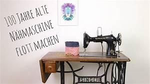 Alte Nähmaschine Kaufen : ich mache meine alte singer n hmaschine flott youtube ~ Jslefanu.com Haus und Dekorationen