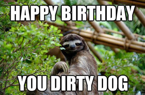 Happy Birthday Meme Dirty - the gallery for gt dirty birthday memes