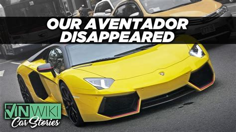 aventador disappeared  shipping youtube