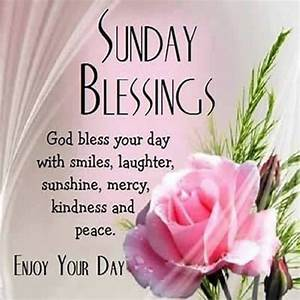 Sunday Blessings God Bless Your Day sunday sunday quotes ...