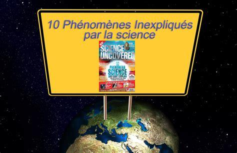 10 Phénomènes Inexpliqués Par La Science Développement