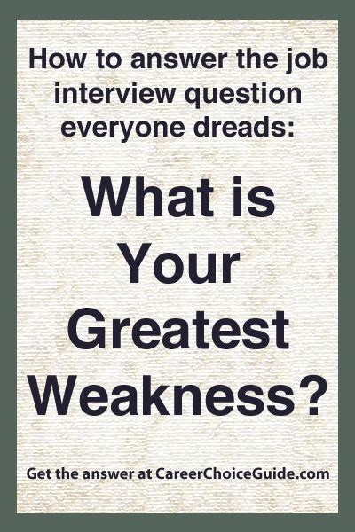 weaknesses how to answer what is your greatest