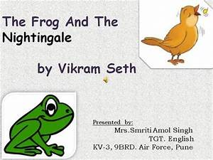 The Frog And the Nightingale by Smriti Text-Pps |authorSTREAM